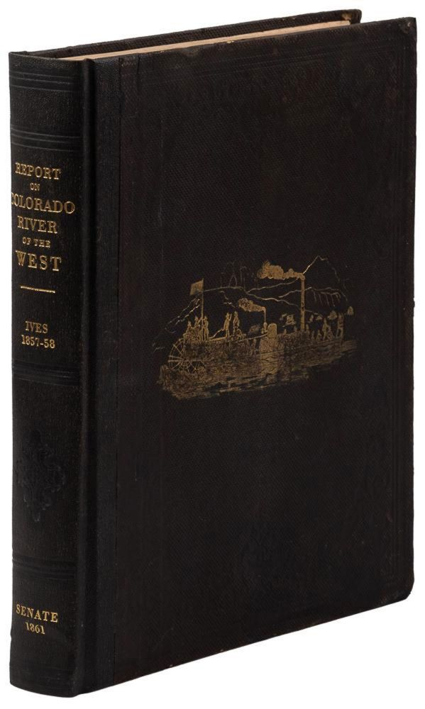 REPORT UPON THE COLORADO RIVER OF THE WEST, EXPLORED IN 1857 AND 1858 BY LIEUTENANT JOSEPH C. IVES, CORPS OF TOPOGRAPHICAL ENGINEERS. UNDER THE DIRECTION OF THE OFFICE OF EXPLORATIONS AND SURVEYS, A. A. HUMPREYS, CAPTAIN TOPOGRAPHICAL ENGINEERS, IN CHARGE. BY ORDER OF THE SECRETARY OF WAR. Joseph C. Ives.