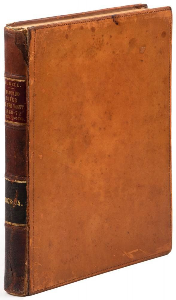 EXPLORATION OF THE COLORADO RIVER OF THE WEST AND ITS TRIBUTARIES. EXPLORED IN 1869, 1870, 1871, AND 1872, UNDER THE DIRECTION OF THE SECRETARY OF THE SMITHSONIAN INSTITUTION. John Wesley Powell.