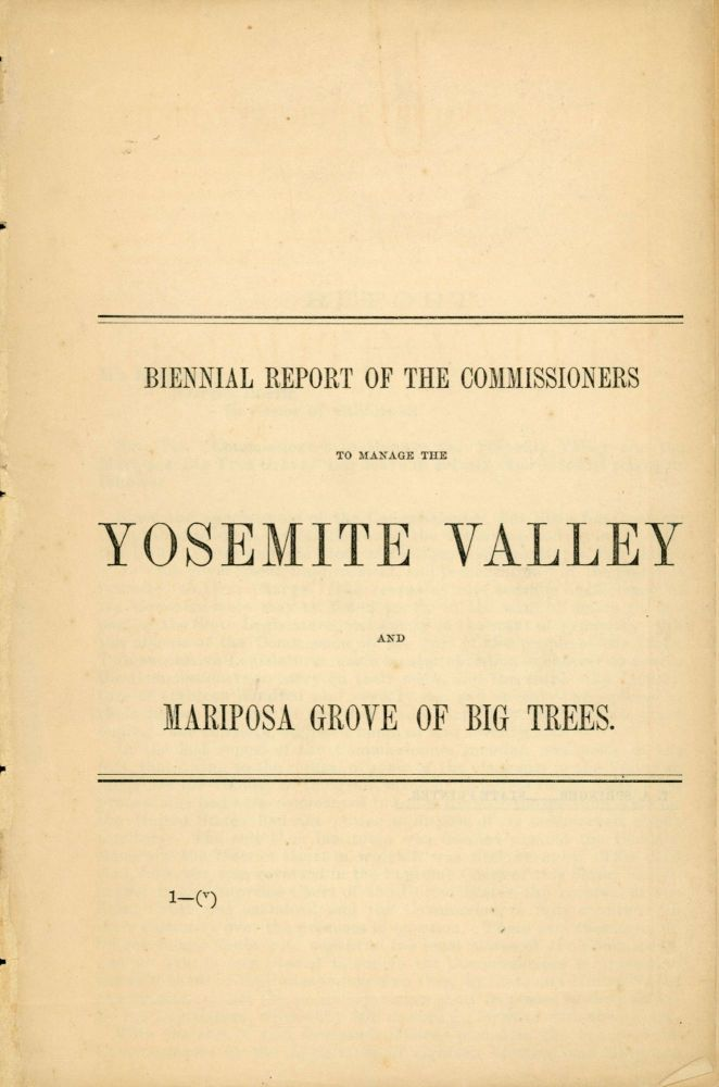[Report of the Commissioners to Manage the Yosemite Valley and the Mariposa Big Tree Grove, for the years 1872-73.]. CALIFORNIA. COMMISSIONERS TO MANAGE THE YOSEMITE VALLEY AND THE MARIPOSA BIG TREE GROVE.