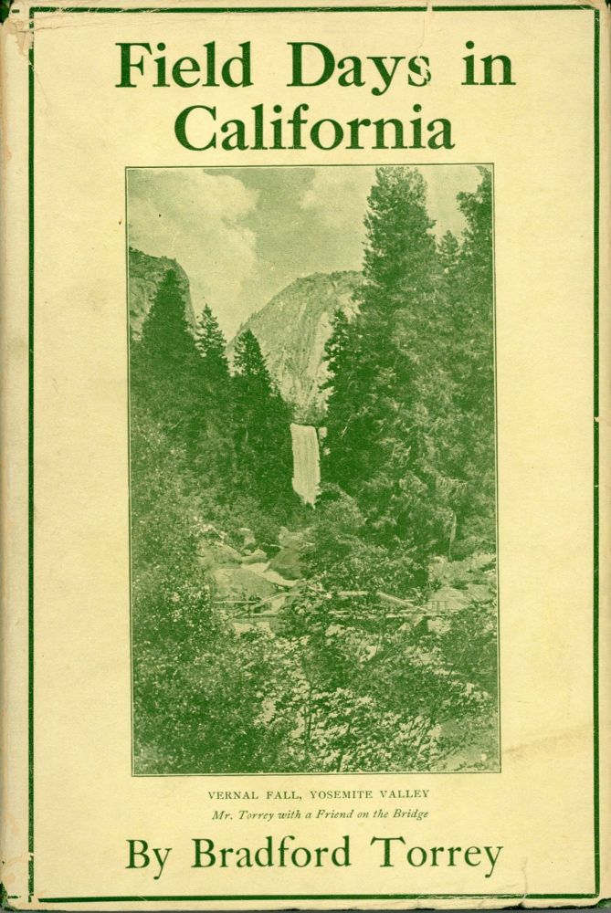 Field-days in California[.] By Bradford Torrey[.] With illustrations from photographs. BRADFORD TORREY.