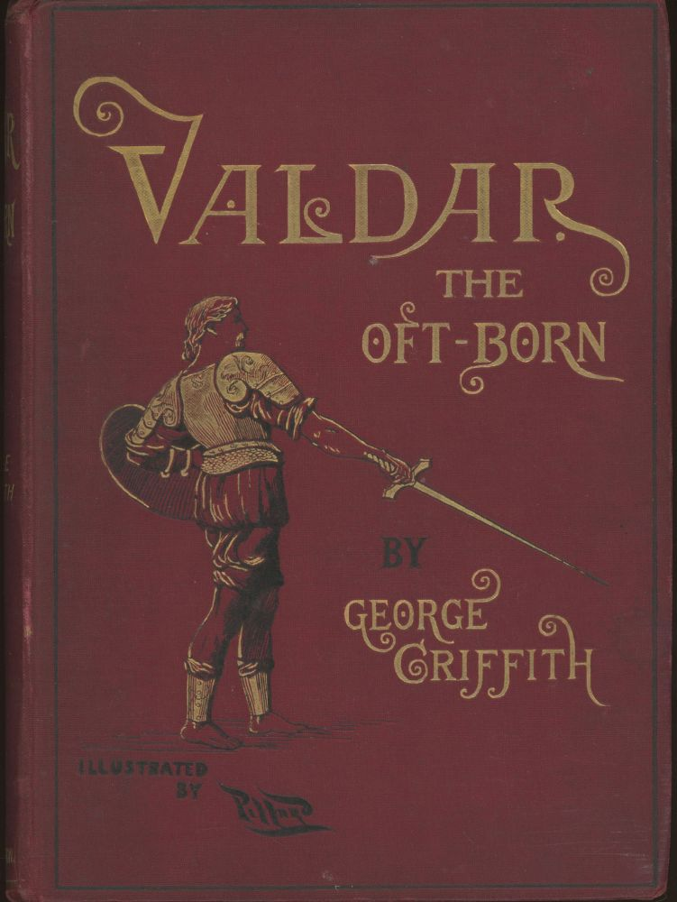 VALDAR THE OFT-BORN: A SAGA OF SEVEN AGES. George Griffith, George Chetwynd Griffith-Jones.