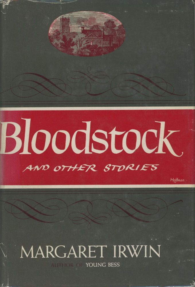BLOODSTOCK AND OTHER STORIES. Margaret Irwin, Emma Faith.