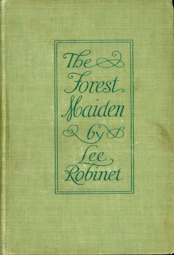 """THE FOREST MAIDEN. By Lee Robinet [pseudonym]. Robert Ames Bennet, """"Lee Robinet."""""""