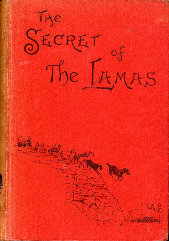 THE SECRET OF THE LAMAS: A TALE OF THIBET. Anonymous.