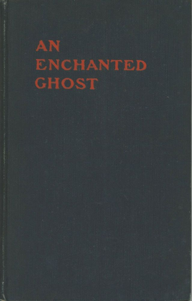 AN ENCHANTED GHOST AND OTHER STORIES. Cassius Crisp.