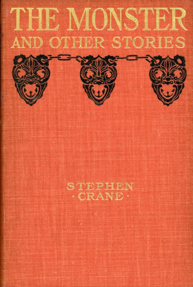 THE MONSTER, AND OTHER STORIES. Stephen Crane.