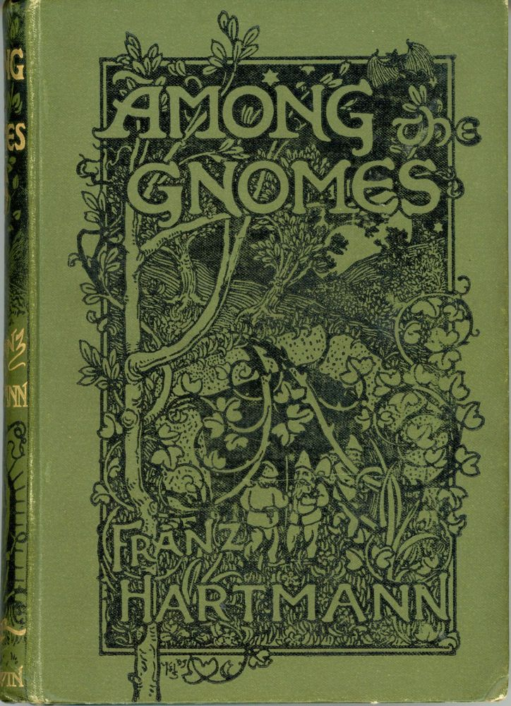 AMONG THE GNOMES: AN OCCULT TALE OF ADVENTURE IN THE UNTERSBERG. Franz Hartmann.