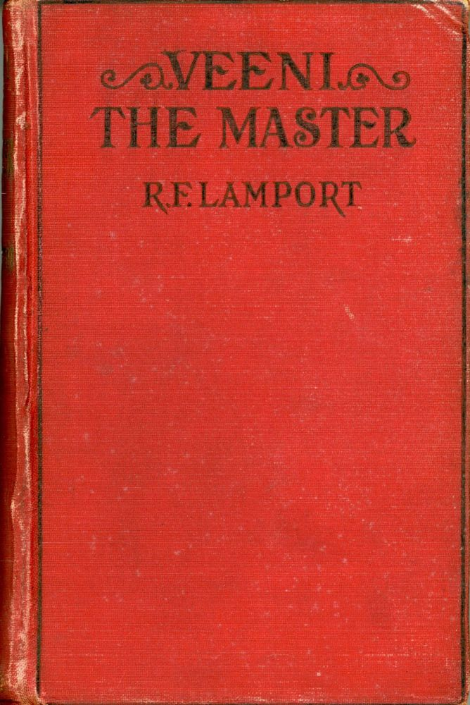 """VEENI THE MASTER """"THE STORY OF A DREAM."""" A ROMANCE. Richard Fifield Lamport."""