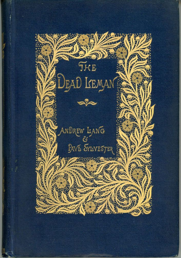 THE DEAD LEMAN AND OTHER TALES FROM THE FRENCH. Andrew Lang, Paul Sylvester, and.
