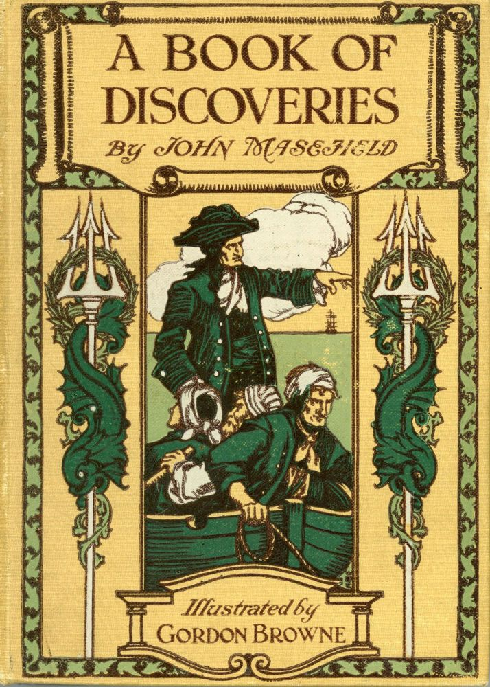 A BOOK OF DISCOVERIES ... Illustrated by Gordon Brown. John Masefield.