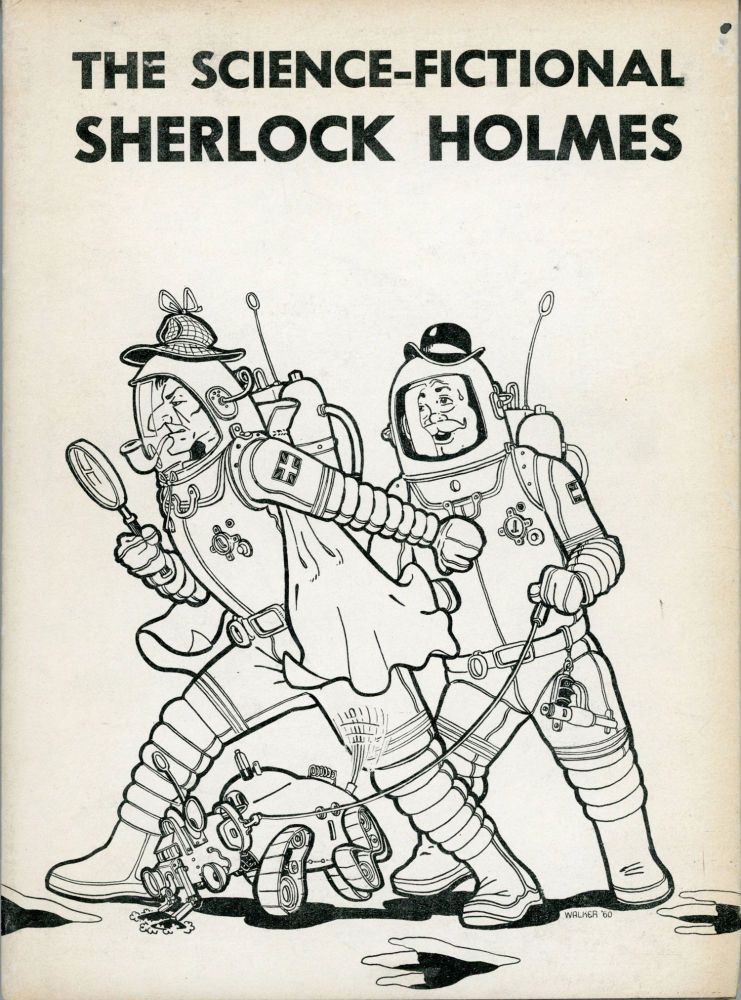 THE SCIENCE-FICTIONAL SHERLOCK HOLMES. Robert C. Peterson, Anthony Boucher, Anonymously, Norm Metcalf.