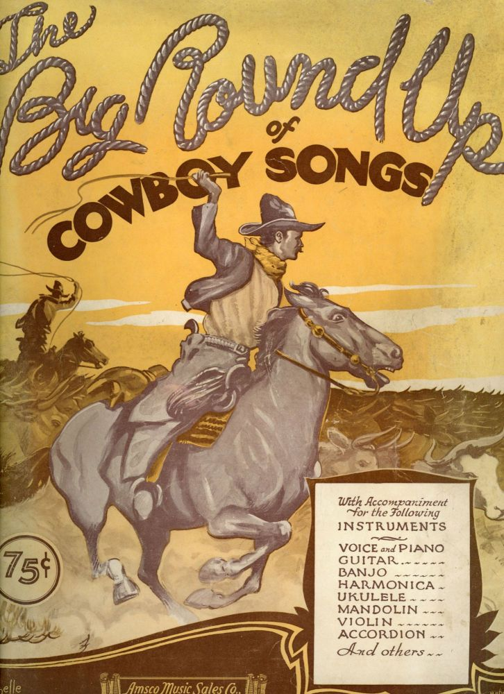 THE BIG ROUND-UP OF COWBOY SONGS ... [cover title]. Music, Popular Music, 1930s.
