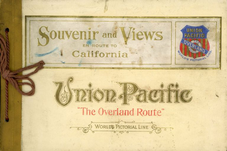 """SOUVENIR AND VIEWS OF UNION PACIFIC """"THE OVERLAND ROUTE"""" THE WORLD'S PICTORIAL LINE. EN ROUTE TO CALIFORNIA [Second edition]. Union Pacific System, E. L. Lomax, General Passenger, Union Pacific System Ticket Agent."""