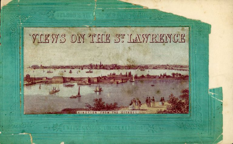 VIEWS ON THE ST. LAWRENCE ... [cover title]. New York, Northern New York, Eastern Canada, Nelson, Thomas Sons.