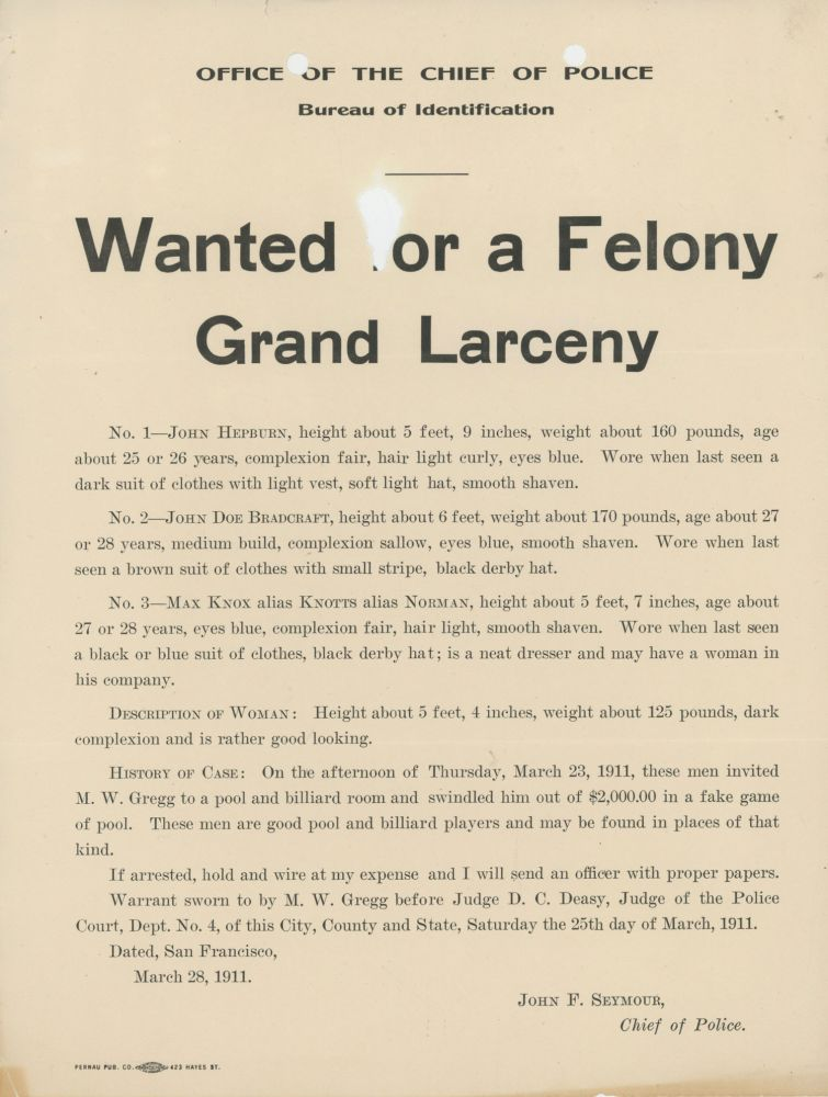 WANTED FOR A FELONY GRAND LARCENY ... [caption title]. California, San Francisco, Crime, Office of the Chief of Police, John F. Seymour.