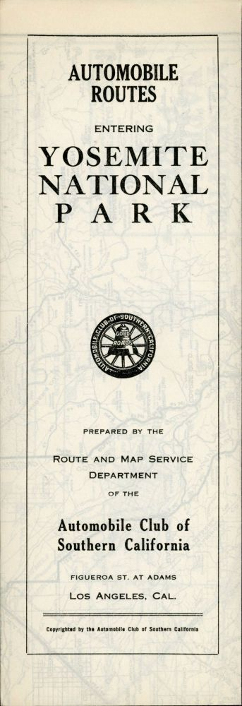 Map showing automobile routes entering Yosemite National Park ... Copyright by Automobile Club of Southern California. Adams at Figueroa St. Los Angeles. AUTOMOBILE CLUB OF SOUTHERN CALIFORNIA.