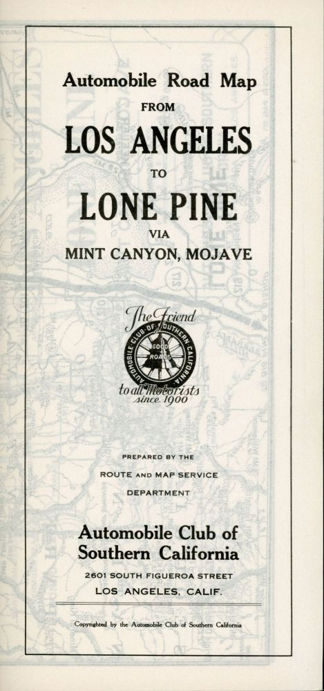 Automobile road from Los Angeles to Lone Pine via Mint Canyon - Mojave[.] Map service[.] Automobile Club of Southern California 2601 South Figueroa St. Los Angeles. AUTOMOBILE CLUB OF SOUTHERN CALIFORNIA.