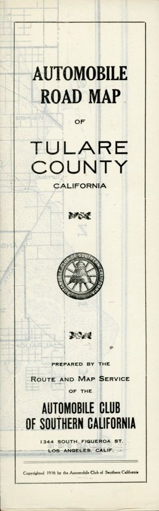 Automobile road map of Tulare Co. California ... Copyrighted 1916 by the Automobile Club of Southern California. AUTOMOBILE CLUB OF SOUTHERN CALIFORNIA.