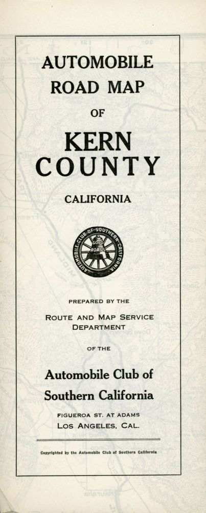 Automobile road map of Kern County California ... Copyrighted by the Automobile Club of Southern California Figueroa at Adams St. Los Angeles. AUTOMOBILE CLUB OF SOUTHERN CALIFORNIA.