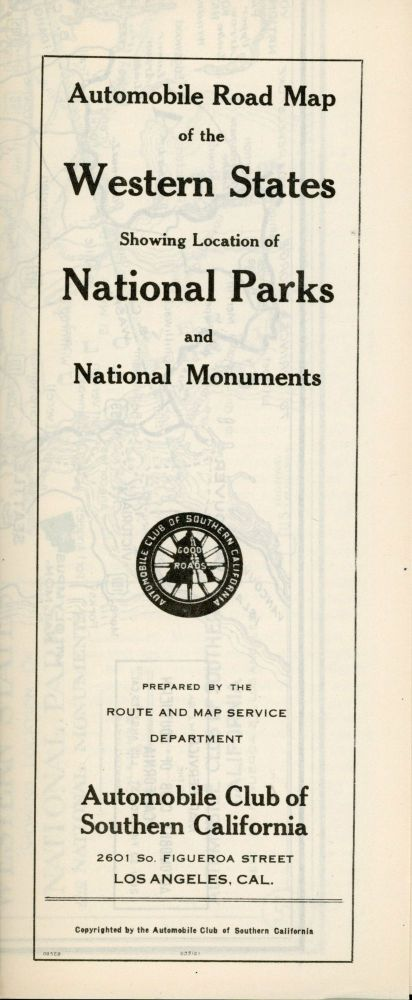 Map of the western states showing location of national parks and national monuments ... Copyright by Automobile Club of Southern California 2601 So. Figueroa St., Los Angeles. AUTOMOBILE CLUB OF SOUTHERN CALIFORNIA.
