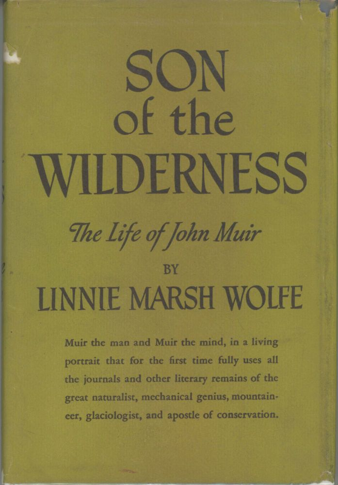 Son of the wilderness the life of John Muir by Linnie Marsh Wolfe. John Muir, LINNIE MARSH WOLFE.