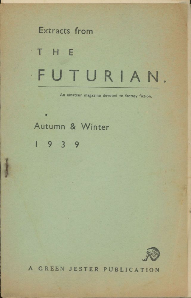 EXTRACTS FROM THE FUTURIAN: AN AMATEUR MAGAZINE DEVOTED TO FANTASY FICTION. Autumn, Winter 1939, J. Michael Rosenblum, Winter 1939 ., number 1.