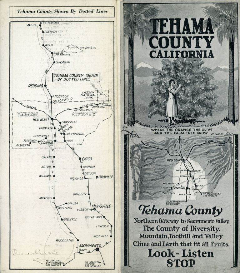 TEHAMA COUNTY CALIFORNIA WHERE THE ORANGE, THE OLIVE AND THE PALM TREE GROW[.] TEHAMA COUNTY NORTHERN GATEWAY TO SACRAMENTO VALLEY. THE COUNTY OF DIVERSITY. MOUNTAIN, FOOTHILL AND VALLEY[.] CLIMATE AND EARTH THAT FIT ALL FRUITS. LOOK - LISTEN[,] STOP [cover title]. California, Tehama County, Corning Chamber of Commerce, Tehama County Board of Supervisors.