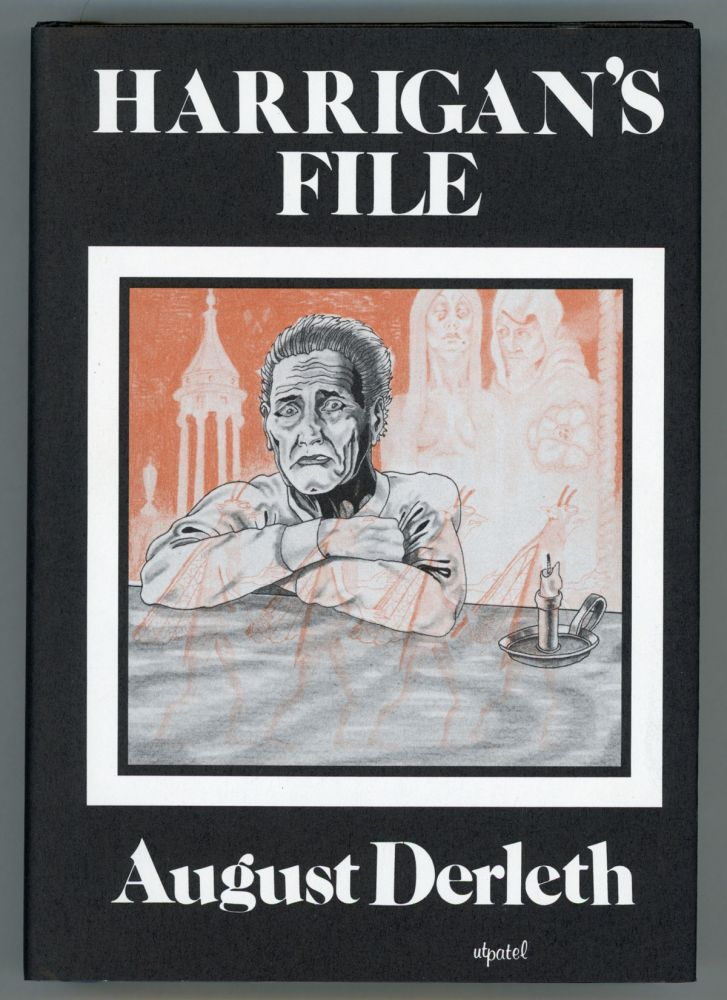 HARRIGAN'S FILE. August Derleth.