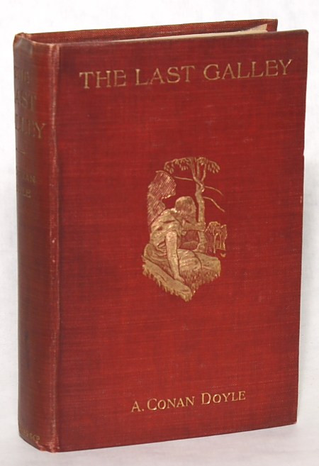 THE LAST GALLEY: IMPRESSIONS AND TALES. Arthur Conan Doyle.