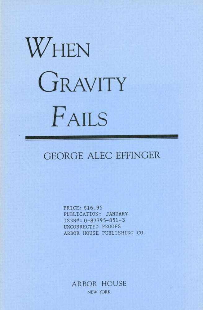 WHEN GRAVITY FAILS. George Alec Effinger.