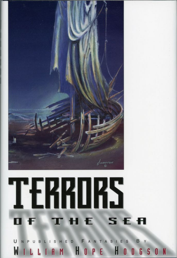 TERRORS OF THE SEA: UNPUBLISHED FANTASIES ... Edited by and introduction by Sam Moskowitz. William Hope Hodgson.
