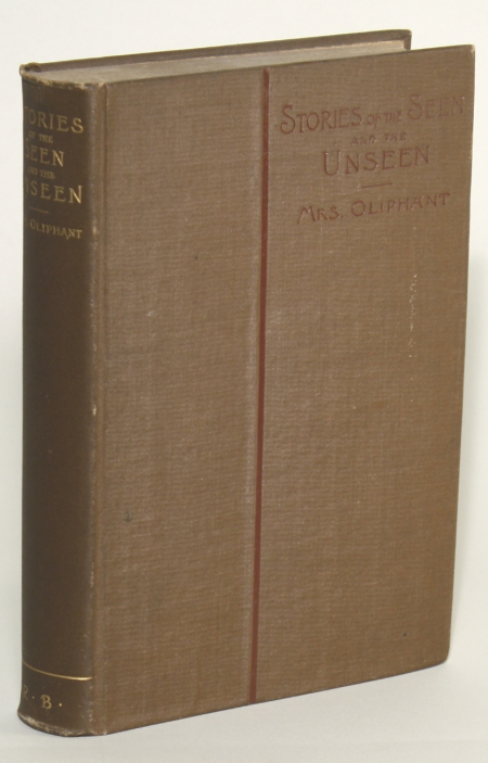 STORIES OF THE SEEN AND UNSEEN. Oliphant Mrs, Margaret Oliphant Wilson.