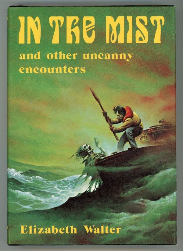 IN THE MIST AND OTHER UNCANNY ENCOUNTERS. Elizabeth Walter.
