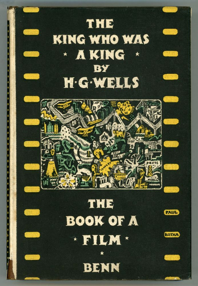 THE KING WHO WAS A KING: THE BOOK OF A FILM. Wells.