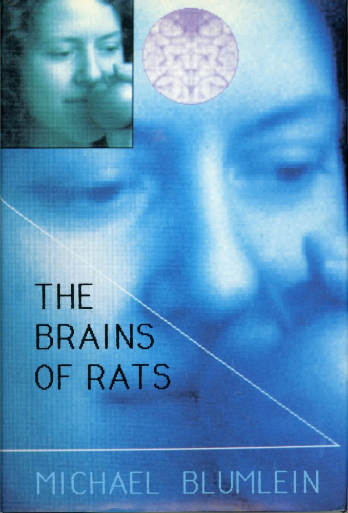 THE BRAINS OF RATS. Michael Blumlein.