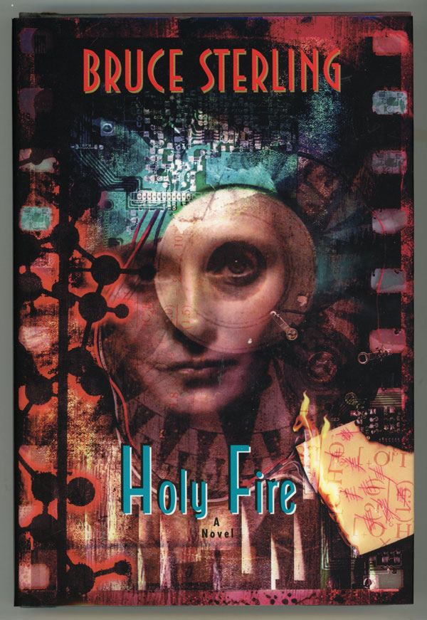 HOLY FIRE. Bruce Sterling.
