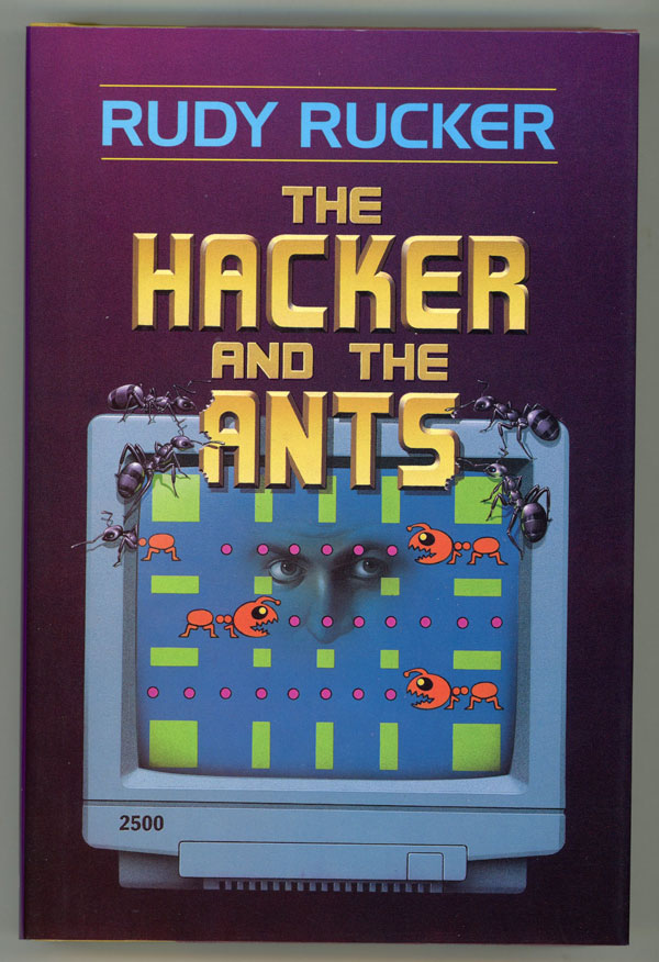 THE HACKER AND THE ANTS. Rudy Rucker.