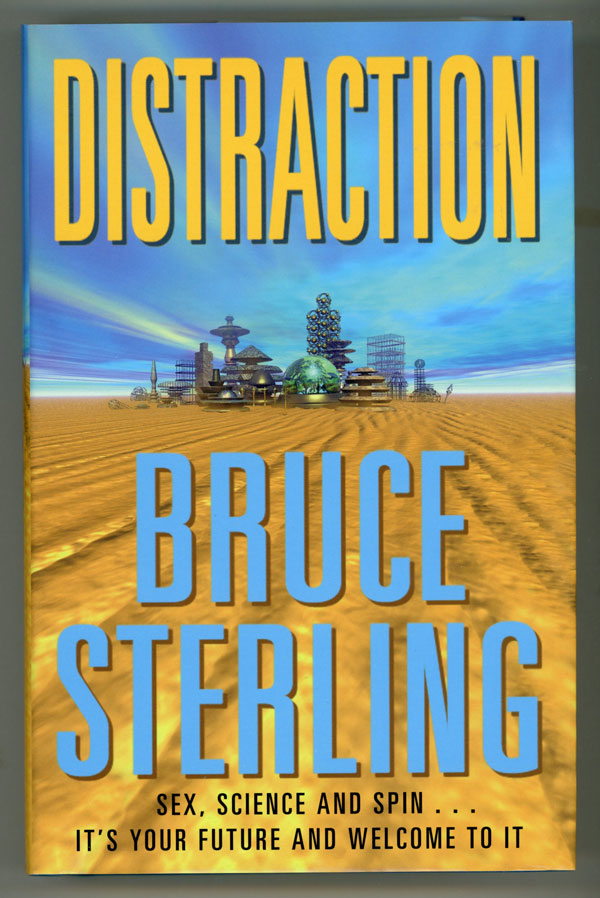 DISTRACTION. Bruce Sterling.