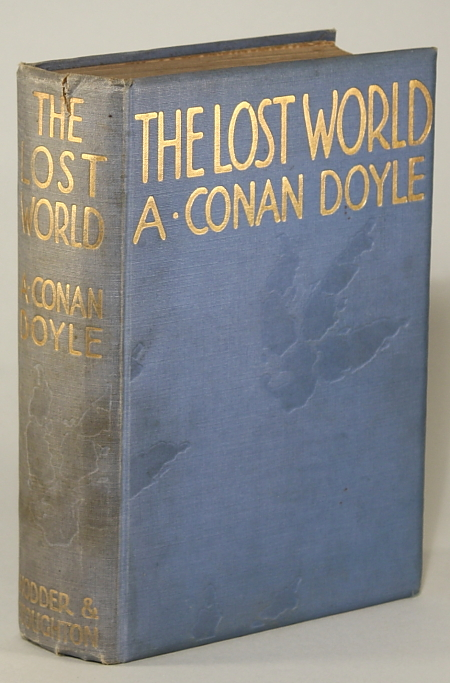 "THE LOST WORLD: BEING AN ACCOUNT OF THE RECENT AMAZING ADVENTURES OF PROFESSOR GEORGE E. CHALLENGER, LORD JOHN ROXTON, PROFESSOR SUMMERLEE, AND MR. E. D. MALONE OF THE ""DAILY GAZETTE."" Arthur Conan Doyle."