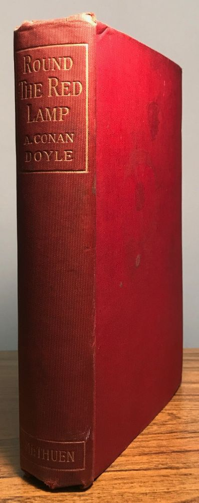 ROUND THE RED LAMP: BEING FACTS AND FANCIES OF MEDICAL LIFE. Arthur Conan Doyle.
