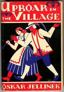 UPROAR IN THE VILLAGE ... Translated by Evelyn B. G. Stamper and E. N. Hodgson. Oskar Jellinek.