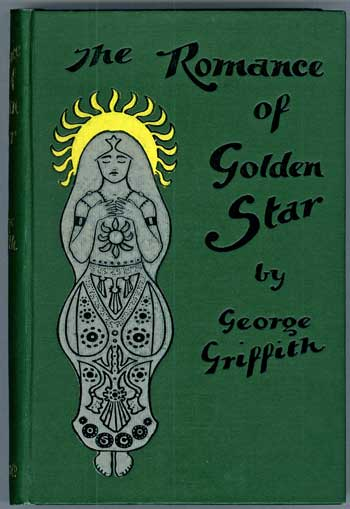 THE ROMANCE OF GOLDEN STAR. George Griffith, George Chetwynd Griffith-Jones.