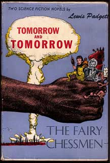 TOMORROW AND TOMORROW AND THE FAIRY CHESSMEN. Henry Kuttner, Catherine Lucile Moore.