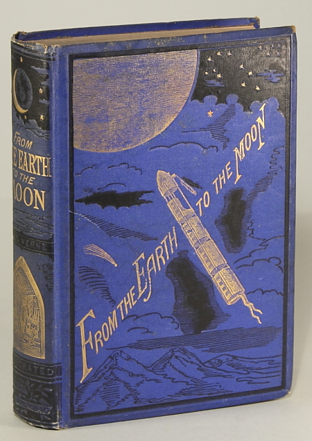 FROM THE EARTH TO THE MOON, DIRECT IN NINETY-SEVEN HOURS AND TWENTY MINUTES: AND A TRIP AROUND IT ... Translated from the French by Louis Mercier ... and Eleanor E. King. Jules Verne.
