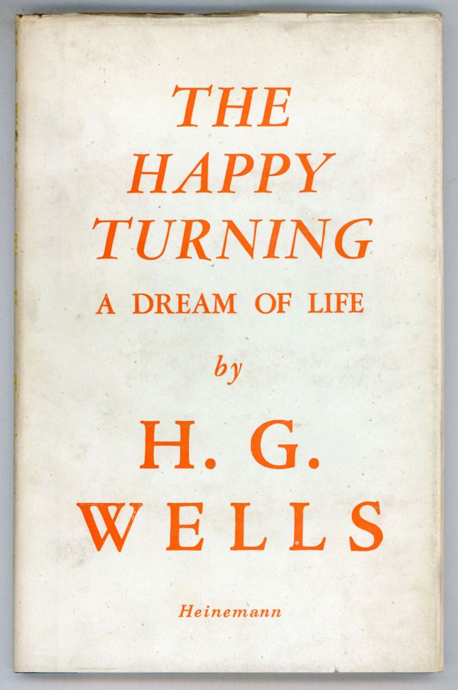 THE HAPPY TURNING: A DREAM OF LIFE. Wells.