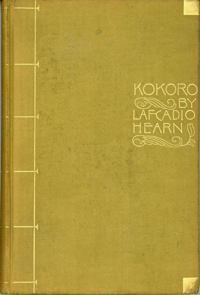 KOKORO: HINTS AND ECHOES OF JAPANESE INNER LIFE. Lafcadio Hearn.
