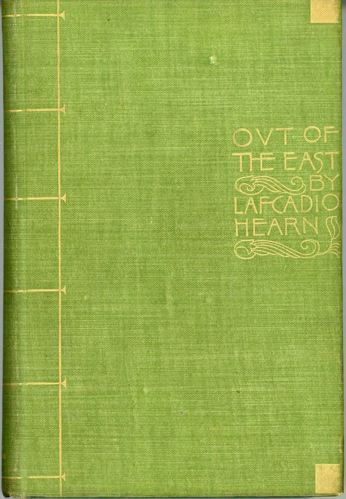 """OUT OF THE EAST"" REVERIES AND STUDIES IN NEW JAPAN. Lafcadio Hearn."