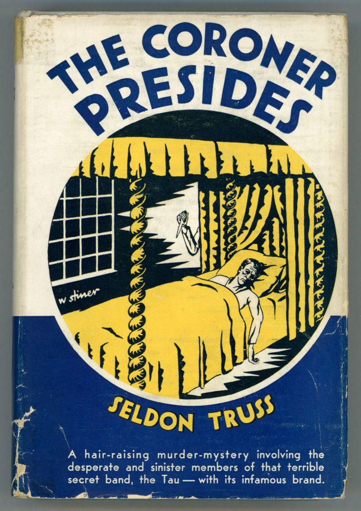 THE CORONER PRESIDES: A NOVEL. Seldon Truss, Leslie.