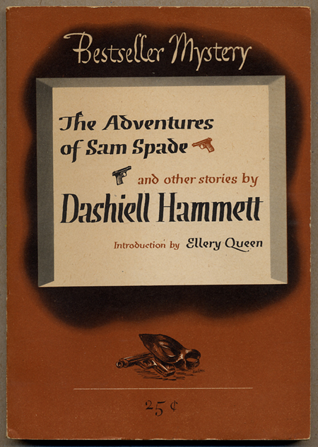 THE ADVENTURES OF SAM SPADE AND OTHER STORIES ... Introduction by Ellery Queen. Dashiell Hammett.