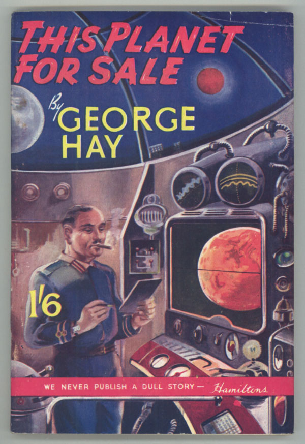 THIS PLANET FOR SALE. George Hay.